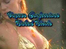 Naked Nicole 1 Voyeur Confessions