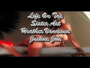 Heather Vandeven , Justine Joli - Life on Top (2009)